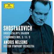 Shostakovich Under Stalin's Shadow - Sym No 5 8 9 , Andris Nelsons