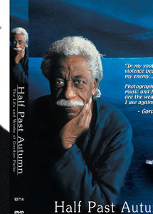Half Past Autumn: Life & Works of Gordon Parks
