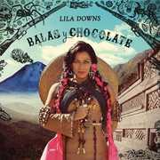 Balas y Chocolate , Lila Downs