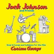 Sing-A-Longs & Lullabies for Film Curious George , Jack Johnson & Friends