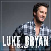 Crash My Party , Luke Bryan