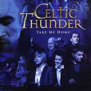 Take Me Home , Celtic Thunder
