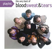 Playlist: The Very Best of Blood Sweat & Tears , Blood, Sweat & Tears