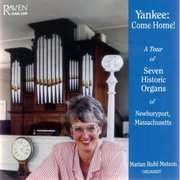 Yankee, Come Home!: A Tour of Seven Historic Organs of Newburyport, Massachusetts (CD) at Sears.com