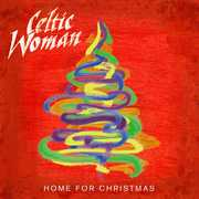 Home for Christmas , Celtic Woman