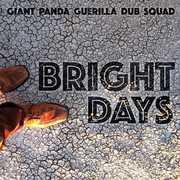 Bright Days , Giant Panda Guerilla Dub Squad
