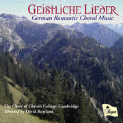 German Romantic Choral Music , Choir of Christ's College