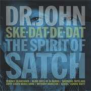 Ske-Dat-De-Dat: Spirit of Satch , Dr. John