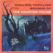 Chilling Thrilling Sounds of Haunted House , Various Artists
