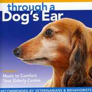 Through a Dog's Ear: Music to Comfort Your Elderly Canine, Vol. 2 (CD) at Kmart.com