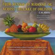 From Mexico to Miramar or, Across the Lake of Oblivion (CD) at Sears.com