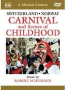 Musical Journey: Switzerland/Norway - Carnival and Scenes of Childhood (DVD) at Sears.com