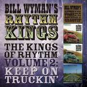 Kings of Rhythm Vol 2: Keep on Truckin [Import] , Bill Wyman