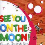 See You on the Moon: Songs for Kids All Ages / Var (CD) at Kmart.com