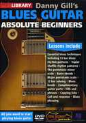 Blues Guitar for Absolute Beginners , Danny Gill