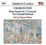Charles Ives: Piano Sonata No. 2 'Concord'; The Celestial Railroad (CD) at Sears.com