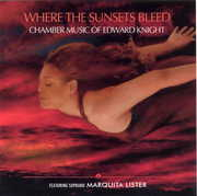 Where the Sunsets Bleed: Chamber Music of Edward Knight (CD) at Sears.com