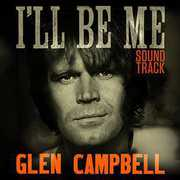 Glen Campbell I'll Be Me Soundtrack /  O.S.T. , Glen Campbell