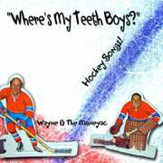 Wheres My Teeth Boys? (Hockey Songs!) (CD) at Kmart.com