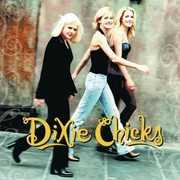 Wide Open Spaces , Dixie Chicks