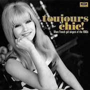 Toujours Chic: More French Girl Singers of 1960S [Import]