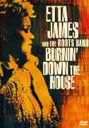 Burning Down the House , Etta James