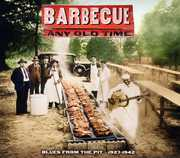 Barbecue Any Old Time: Blues Pit 1927-1942 / Var (CD) at Kmart.com