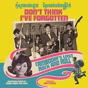 Don't Think I've Forgotten: Cambodia's Lost , Various Artists