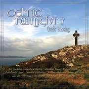Celtic Twilight 7: Gaelic Blessing , Various Artists