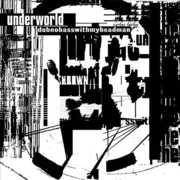 Dubnobasswithmyheadman , Underworld