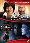 Day Late & A Dollar Short /  What Color Is Love