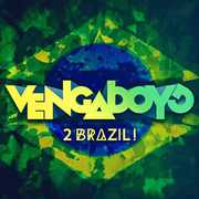 2 Brazil , Vengaboys