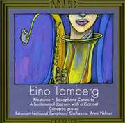Eino Tamberg: Nocturne; Saxophone Concerto; A Sentimental Journey with a Clarinet; Concerto Grosso (CD) at Sears.com
