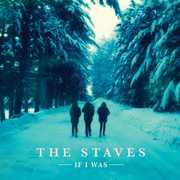 If I Was (180 gram) , The Staves