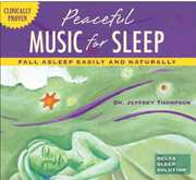 Peaceful Music for Sleep , Jeffrey D. Thompson