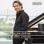 24 Preludes , Alain Lefevre