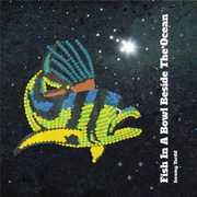 Fish in a Bowl Beside the Ocean (CD) at Kmart.com