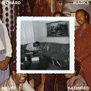Never Satisfied: Complete Works 1968-1983 , Richard Marks
