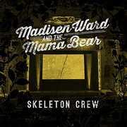 Skeleton Crew , Madisen Ward & the M