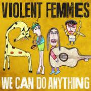 We Can Do Anything , Violent Femmes