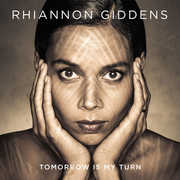 Tomorrow Is My Turn , Rhiannon Giddens