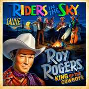 Riders in the Sky Salute Roy Rogers: King of the C , Riders in the Sky