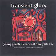 Transient Glory , Young People's Chorus of Nyc