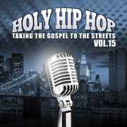 Holy Hip Hop, Vol. 15: Taking the Gospel To the Streets (CD) at Sears.com