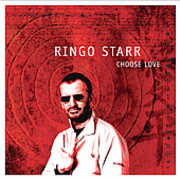 Choose Love , Ringo Starr