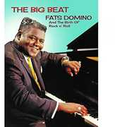 The Big Beat: Fats Domino And The Birth Of Rock N' Roll , Fats Domino