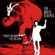 There's No Home for You Here /  I Fought Piranhas , The White Stripes