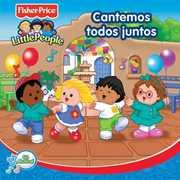 Fisher-Price: Cantemos Todos Juntos / Various (CD) at Kmart.com