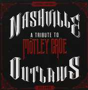 Nashville Outlaws: A Tribute to Motley Crue /  Var , Various Artists