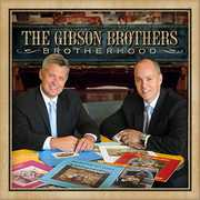Brotherhood , The Gibson Brothers